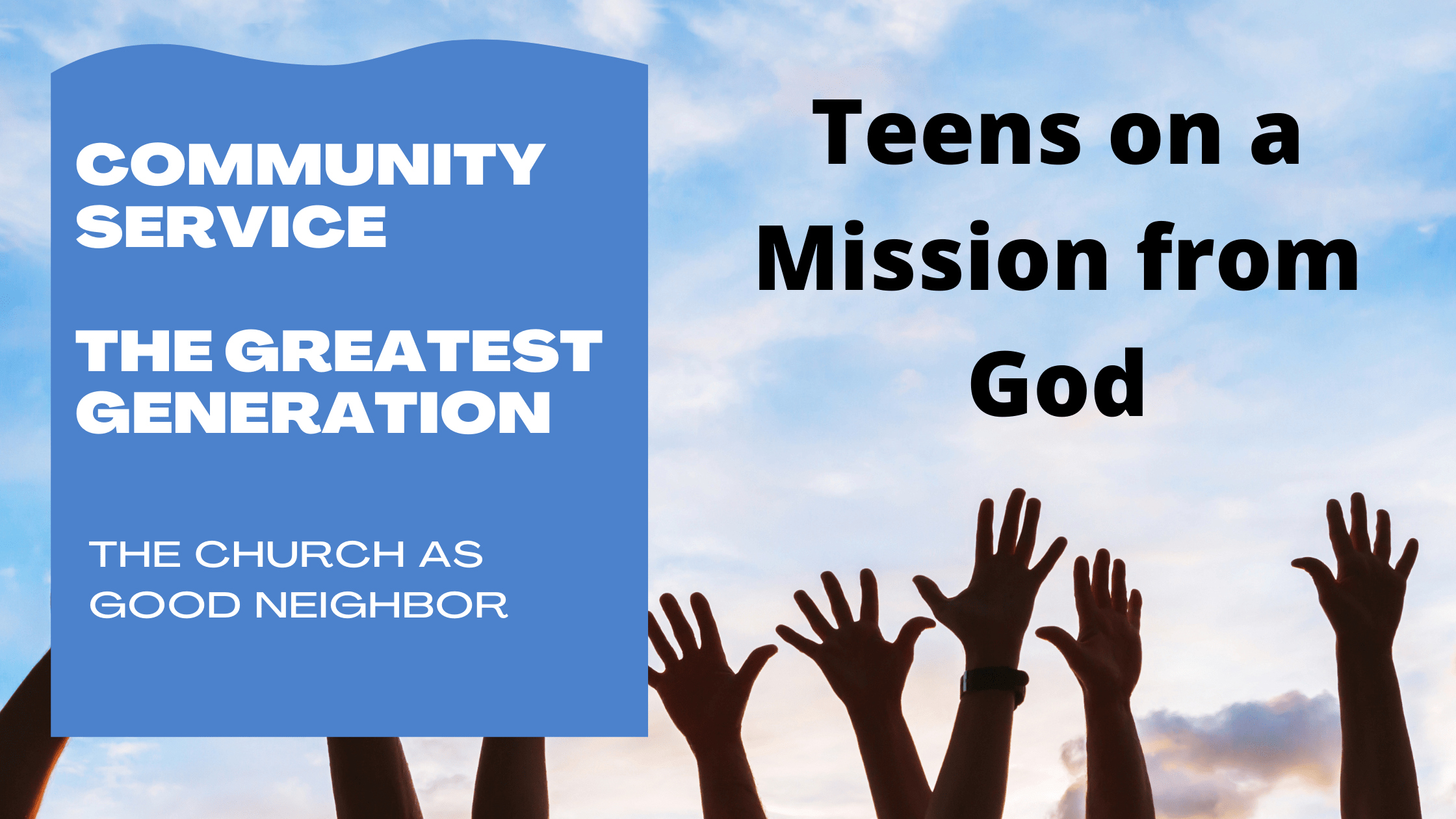 _community service Teens on a Mission from God