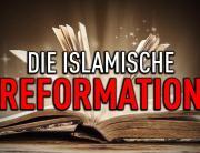 Die islamische Reformation - Chance oder Trugschluss?