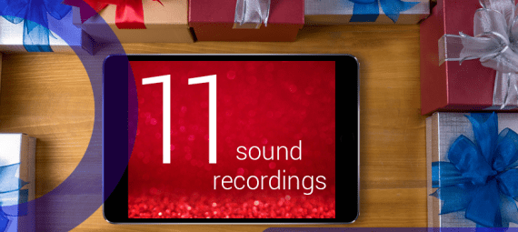 12 Posts of Christmas. An image of an iPad surrounded by presents. Text on the iPad says 11 sound recordings.