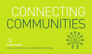 Connecting Communities postcard - Learn more: www.southampton.ac.uk/digital-learning