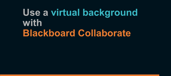 Use a Virtual Background with Blackboard Collaborate