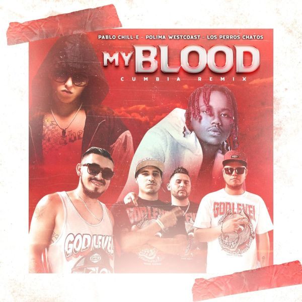 Los Perros Chatos, Polima WestCoast, Pablo Chill-E – My Blood (Cumbia Remix)