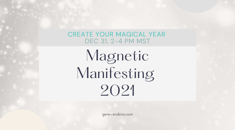 Magnetic Manifesting 2021 - December 31 - Create your Magical Year