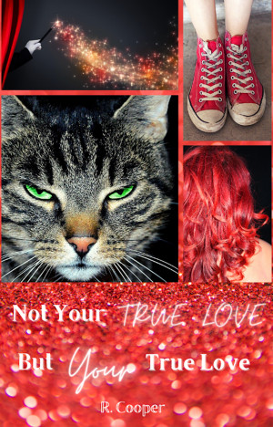cover image for Not Your True Love, But Your True Love by R. Cooper