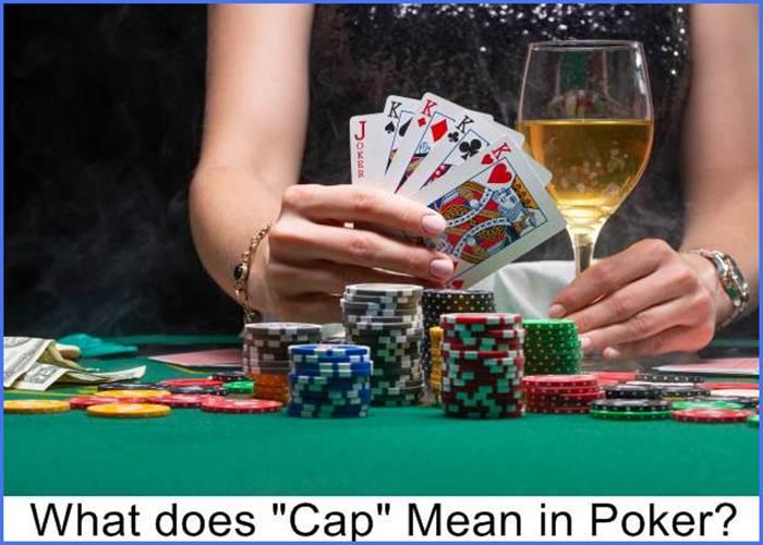 Cap Mean in Poker