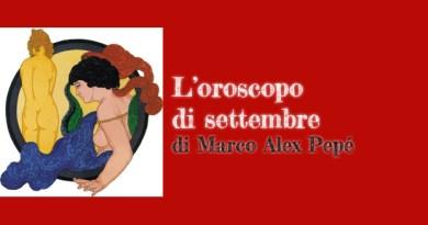 L'oroscopo di settembre 2017 a cura di Marco Alex Pepé