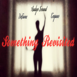 Something Revisted Artwork - Audyo Sound, DeFame & Tegano