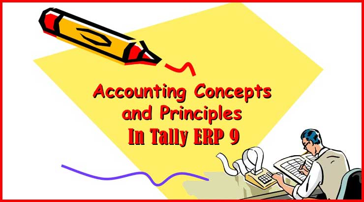 Basic Accounting Concepts and Principles/Rules in Tally ERP 9