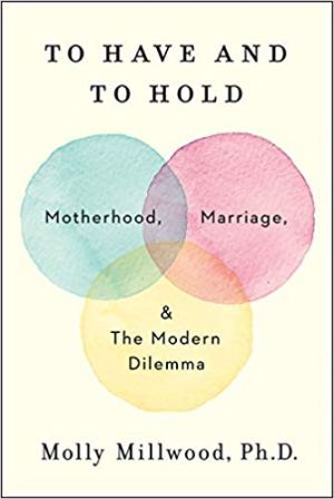 To Have and To Hold by Milly Millwood, Ph.D.
