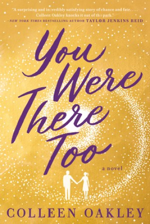 You Were There too Colleen Oakley