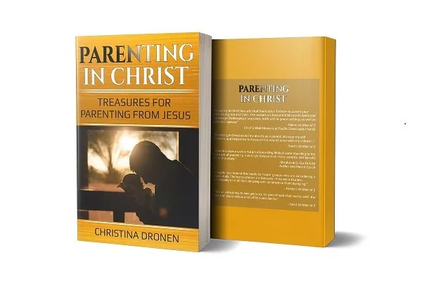 Parenting in Christ Treasures for Parenting from Jesus - unique from other Christian parenting books