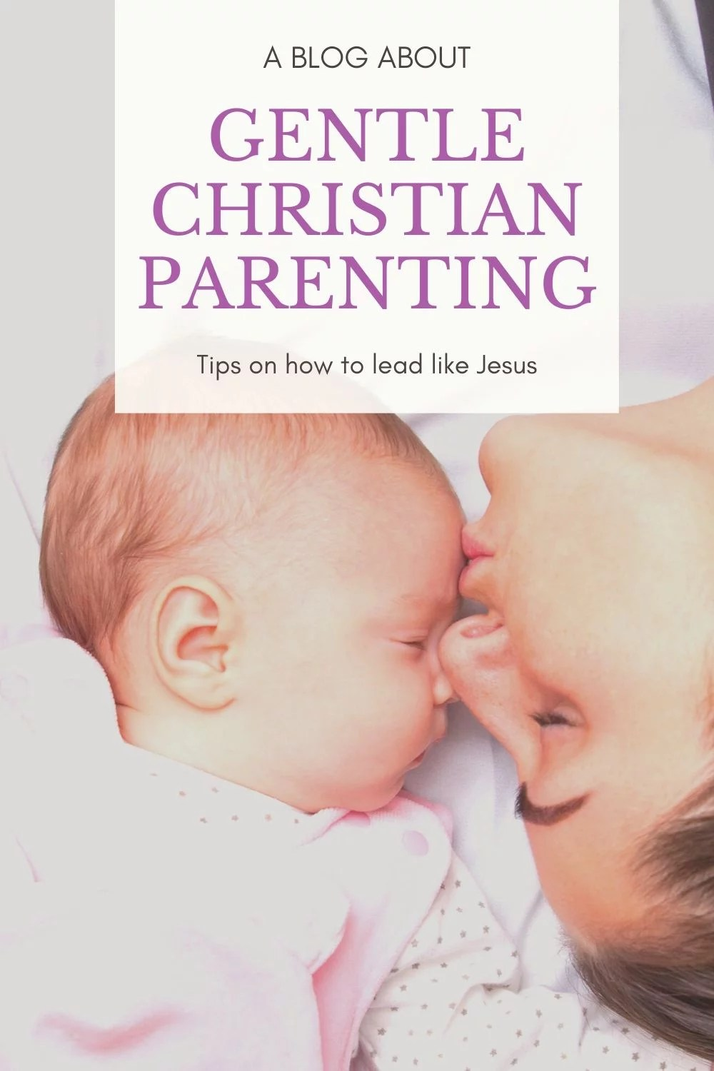 image of gentle christian parenting