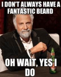 i-dont-always-have-a-fantastic-beard-oh-wait-yes-i-do-funny-beard-memes