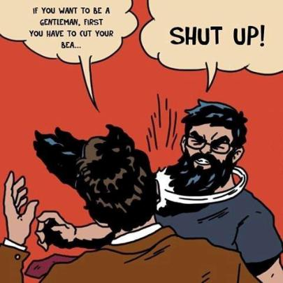 if-you-want-to-be-a-gentleman-first-you-have-to-shave-beard-meme