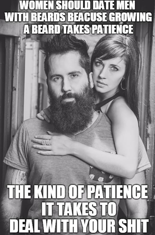women-shoulder-date-men-with-beards-beacuse-growing-a-beard-takes-patience-memes