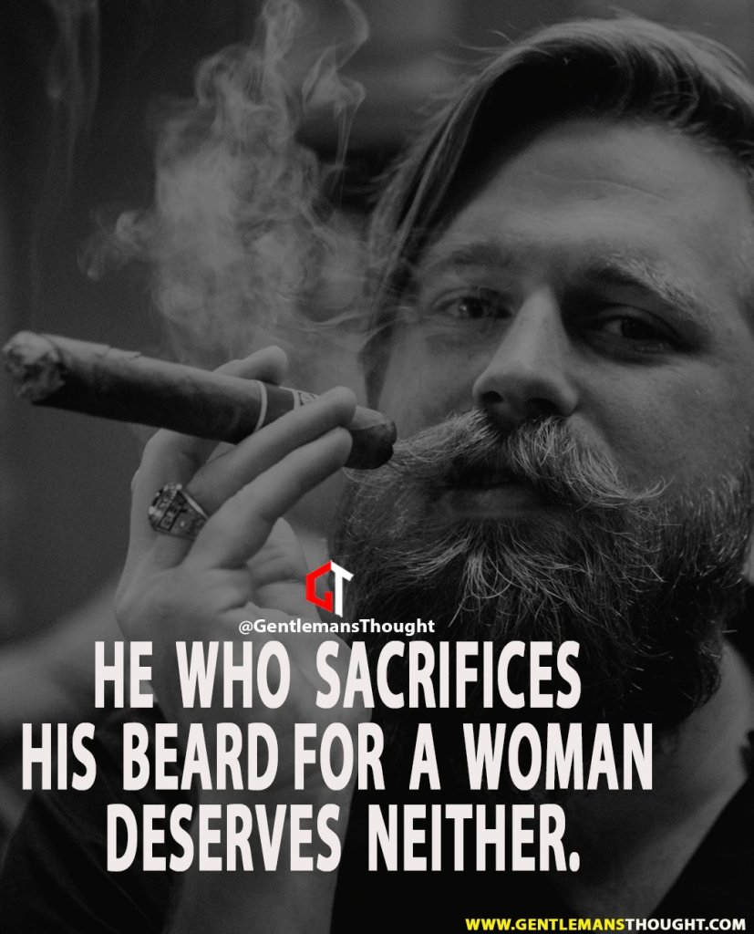 He who sacrifices his beard for a woman deserves neither.