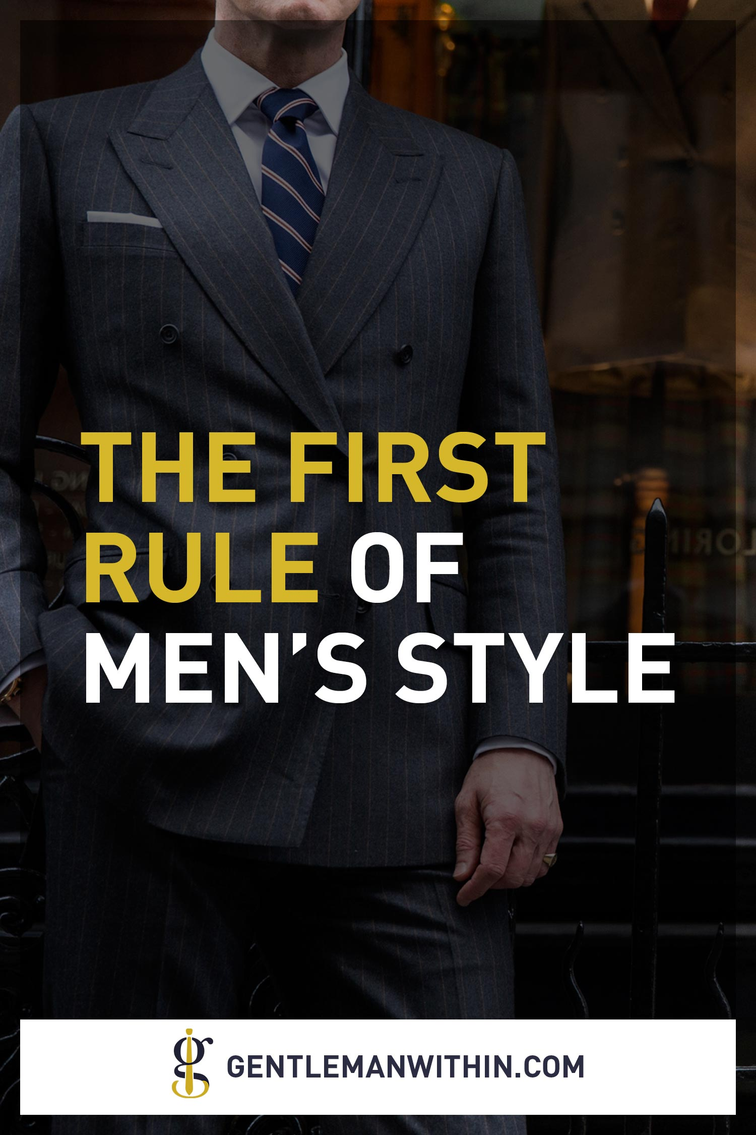 The First Rule of Men's Style (That You Don't Want to Break | Gentleman Within