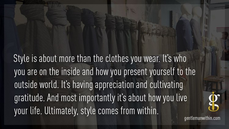 Style Comes From Within | Gentleman Within