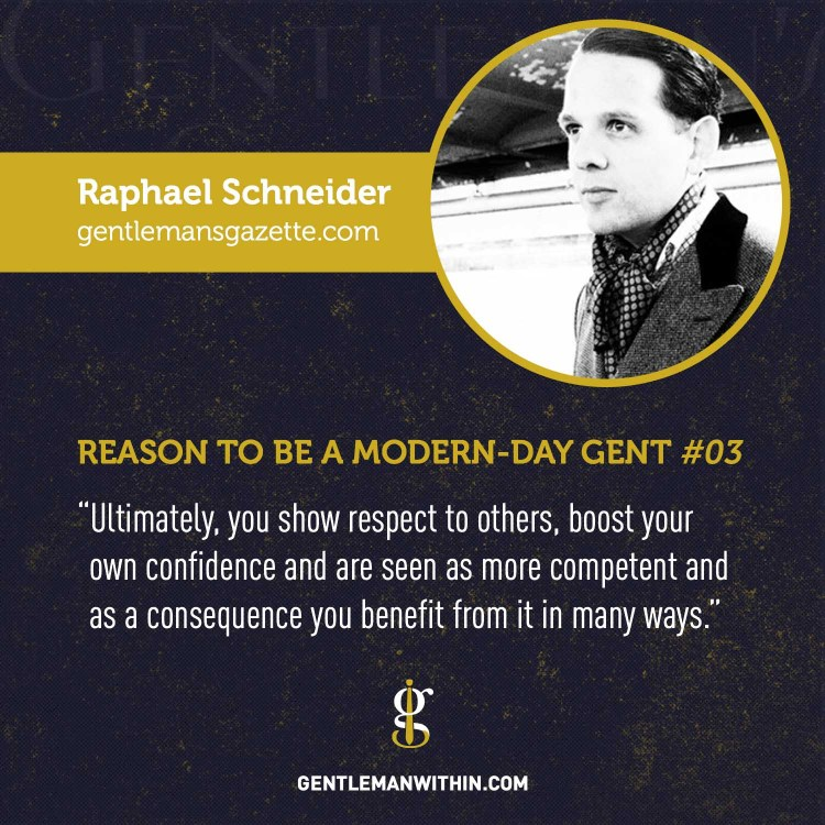 Raphael Schneider Reason To Be A Modern-Day Gentleman