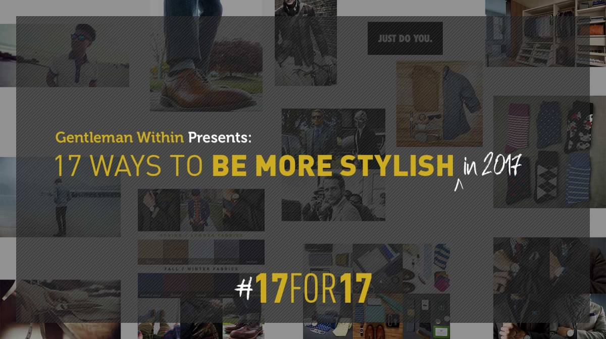 17 Ways To Be More Stylish in 2017