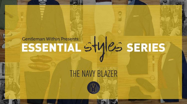 Essential Men's Styles Series | How To Wear A Navy Blazer | GENTLEMAN WITHIN