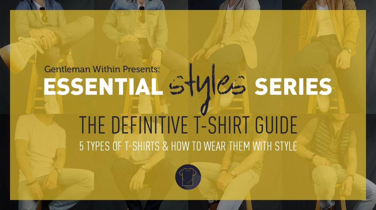 5 Types of T-Shirts & How to Wear Them with Style