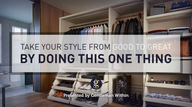Take Your Style From Good To Great By Doing This One Thing