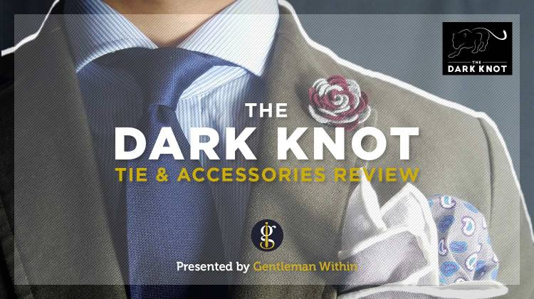 The Dark Knot Tie & Accessories Review