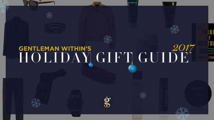 Holiday Gift Guide 2017 | GENTLEMAN WITHIN