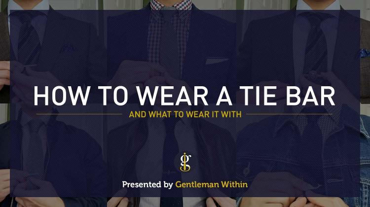 How to Wear a Tie Bar & What to Wear it With