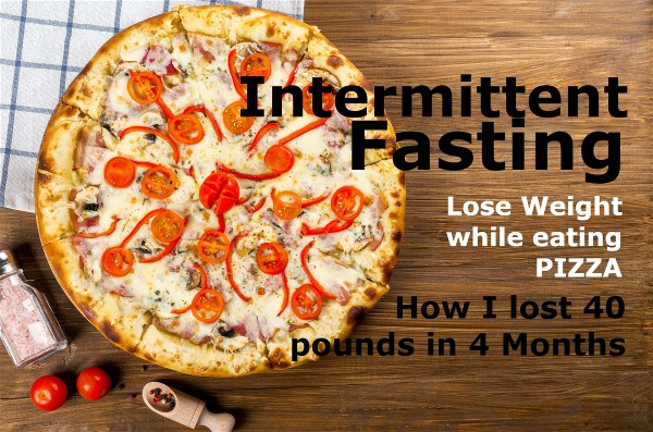 Intermittent Fasting Lifestyle – How I lost 40 Pounds in 4 Months