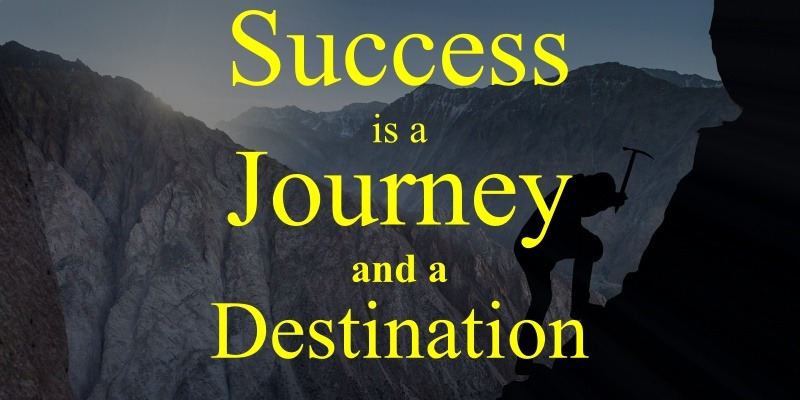 Success is a Journey And a Destination Mountain Climbing