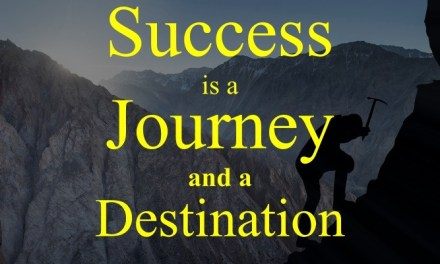 Success is a Journey and a Destination