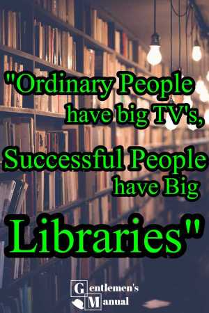 Ordinary People Have Big TV's, Successful People have Big Libraries