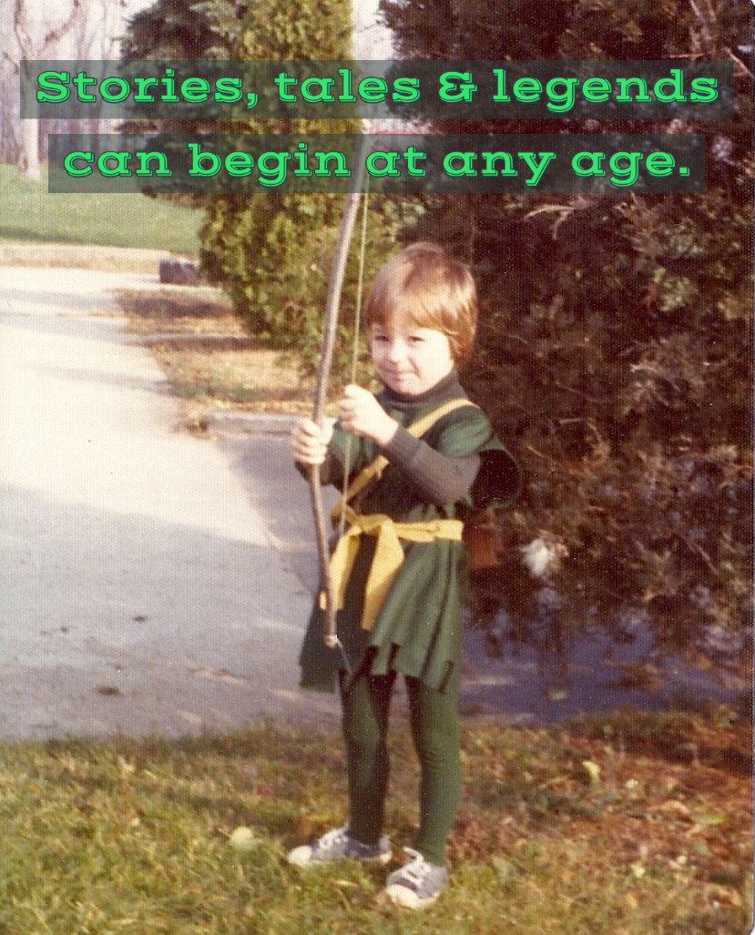 Stories, tales and legends can begin at any age.