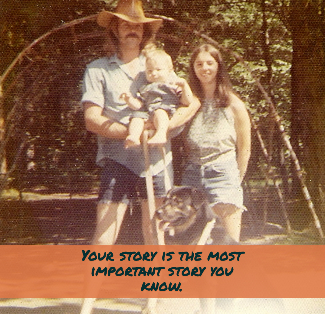 Your story is the most important story you know.