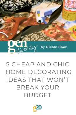 Cheap and Chic Home Decorating Ideas
