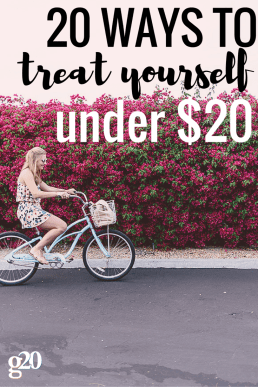 20 Ways to Treat Yourself Under $20