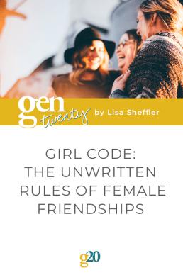 Girl Code: The Unwritten Rules Of Female Friendships