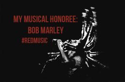 My musical honoree: Bob Marley