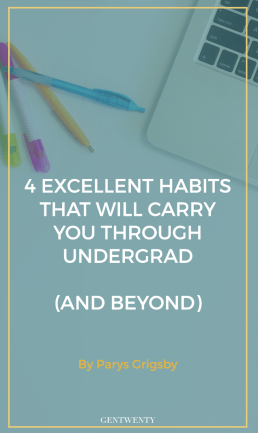 4 Good Habits for Undergrad (and Beyond)