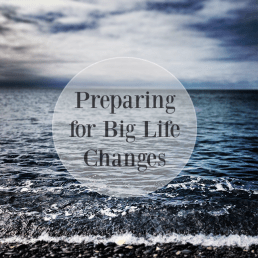 Be Fearless: Preparing for Big Life Changes