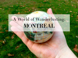 A World of Wanderlusting: Montreal