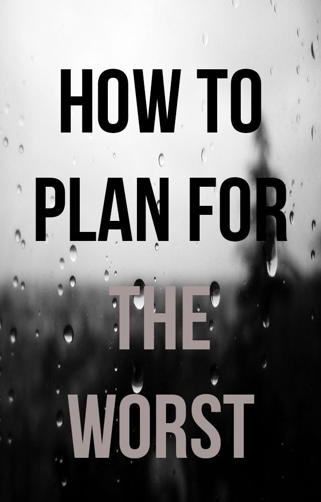 Be Prepared Plan For The Worst Hope For The Best Gentwenty