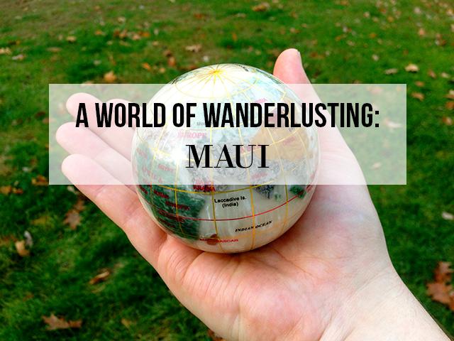 AWorldofWanderlusting-Maui