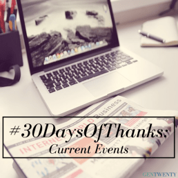 #30DaysOfThanks: Current Events