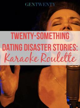 Twenty-Something Dating Disaster Stories: Karaoke Roulette