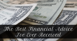 The Best Financial Advice I've Ever Received