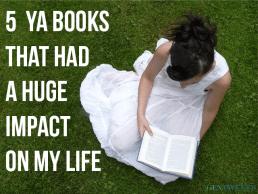 Five YA Novels That Made a Huge Impact on My Life