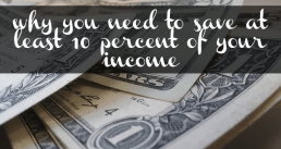 Why You Need to Save at Least 10 Percent of Your Income